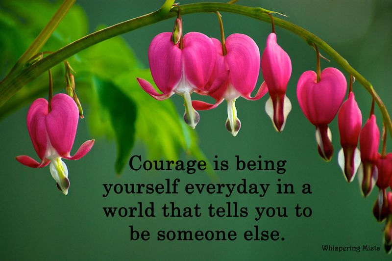 Courage is being yourself